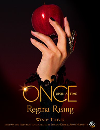 Once Upon A Time: Regina Rising, Toliver Wendy, fairytale retelling, fairy tail retelling, snow white