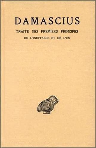 En ligne Traité des premiers principes. Tome I : De l'ineffable et de l'un pdf, epub ebook