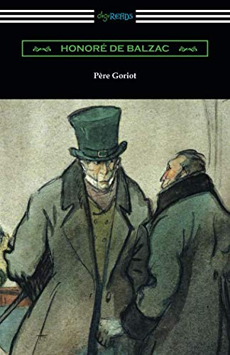Pere Goriot: (Translated by Ellen Marriage with an Introduction by R. L. ()