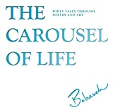 img - for The Carousel of Life: Forty Tales Through Poetry and Art book / textbook / text book