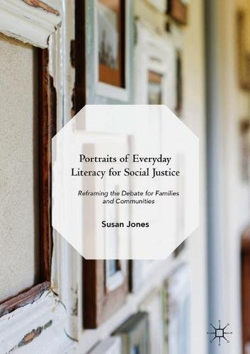 Portraits of Everyday Literacy for Social Justice: Reframing the Debate for Families and Communities