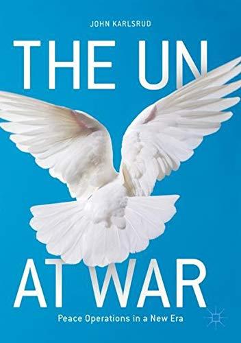 [D0wnl0ad] The UN at War: Peace Operations in a New Era<br />K.I.N.D.L.E