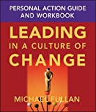 img - for [(Leading in a Culture of Change: Personal Action Guide and Workbook )] [Author: Michael Fullan] [Jan-2004] book / textbook / text book