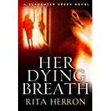 Her Dying Breath (A Slaughter Creek Novel)