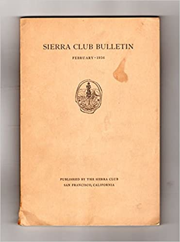 sierra club bulletin feb 1936 ansel adams photos trinity alps mt olympus natl park john muir diamond hitch 1st ascent mount humphreys skiing sierra wetterstein dolomites mt whitney