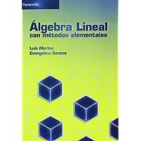 Álgebra lineal con métodos elementales (Matemáticas)