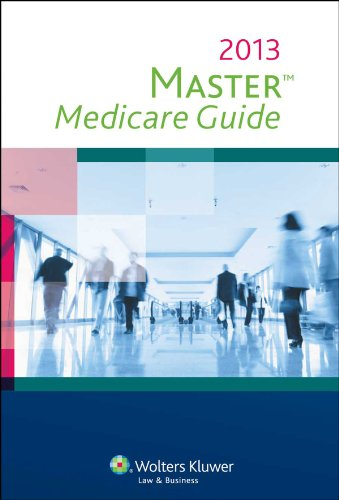 Master Medicare Guide, 2013 Edition