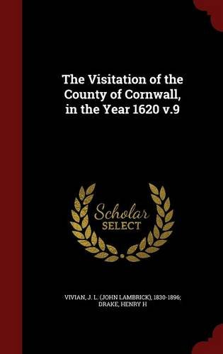 Read Online The Visitation of the County of Cornwall, in the Year 1620 v.9 ebook