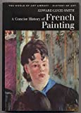 A Concise History of French Painting, Edward Lucie-Smith, 0500181160