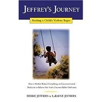 Jeffrey's Journey: Healing a Child's Violent Rages