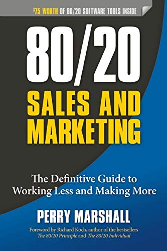80/20 Sales and Marketing: The Definitive Guide to Working Less and Making More by Entrepreneur Press