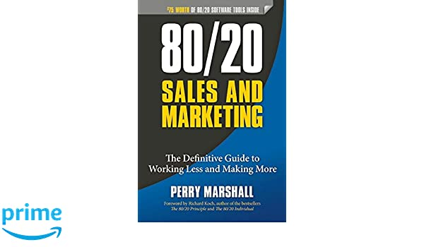 80/20 Sales and Marketing: The Definitive Guide to Working ...