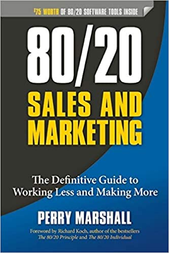 Book Title - 80/20 Sales and Marketing: The Definitive Guide to Working Less and Making More