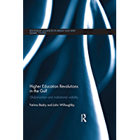 Higher Education Revolutions in the Gulf: Globalization and Institutional Viability (Routledge Advances in Middle East…