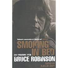 Smoking in Bed: Conversations with Bruce Robinson