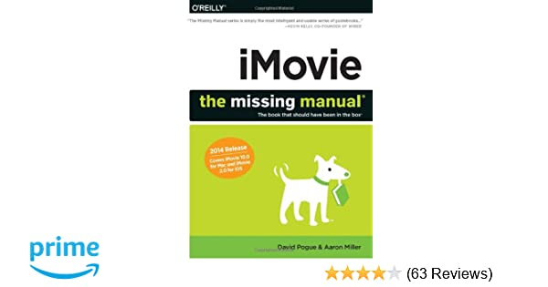 iMovie: The Missing Manual: 2014 release, covers iMovie 10 0