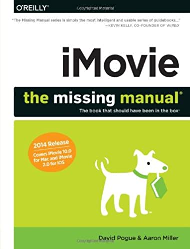 imovie the missing manual 2014 release covers imovie 10 0 for mac rh amazon com The Missing Manual iMovie The Missing Manual iPhone