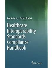 Healthcare Interoperability Standards Compliance Handbook: Conformance and Testing of Healthcare Data Exchange Standards