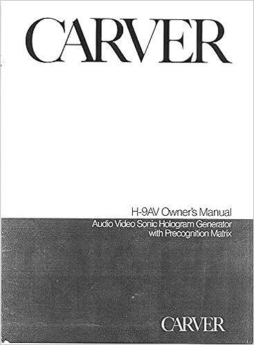 Carver H-9av Sonic Generator Owners Instruction Manual Reprint