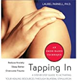 Tapping in: A Step-By-Step Guide to Activating Your Healing Resources Through Bilateral Stimulation Parnell, Laurel ( Author ) Jan-01-2008 Compact Disc