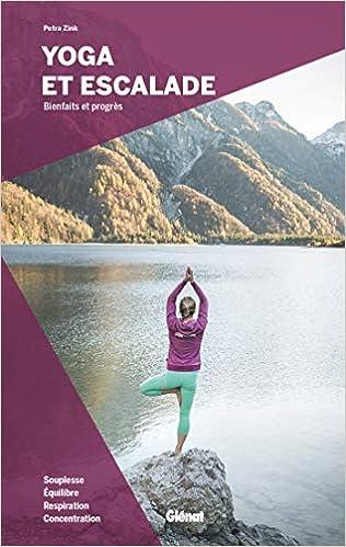 Yoga et escalade: Bienfaits et progrès Solo - Guides ...