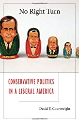 No Right Turn: Conservative Politics in a Liberal America