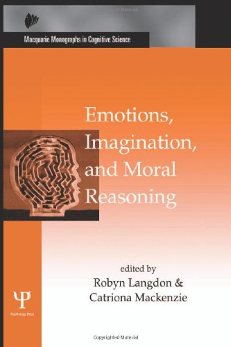 Emotions, Imagination, and Moral Reasoning (Macquarie Monographs in Cognitive ()