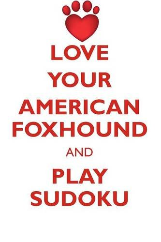 LOVE YOUR AMERICAN FOXHOUND AND PLAY SUDOKU AMERICAN FOXHOUND SUDOKU LEVEL 1 of 15 PDF