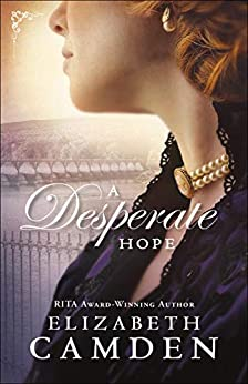 A Desperate Hope (An Empire State Novel Book #3) by [Camden, Elizabeth]
