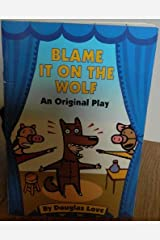 Blame It on the Wolf: An Original Play (So You Want to Be a Star) Paperback