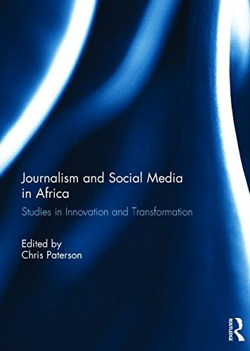 Journalism and Social Media in Africa: Studies in Innovation and Transformation