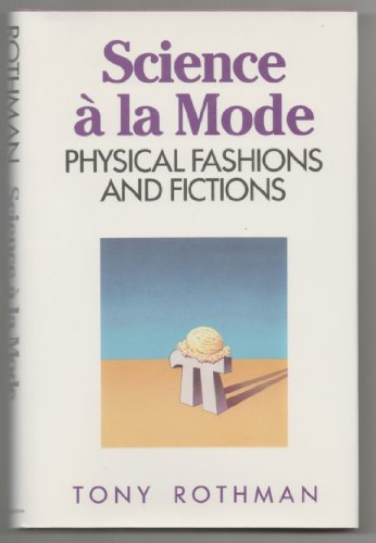 Science a la Mode: Physical Fashions and Fictions