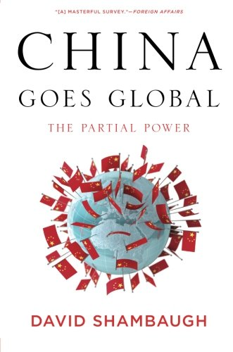 China Goes Global: The Partial Power (China 2014)