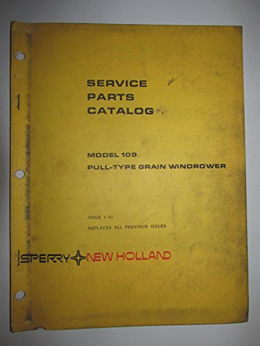 (New Holland 109 Pull-Type Grain Windrower Parts Catalog Book Manual 5-82)