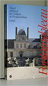 Guide musee national du chateau fontainebleau 092796