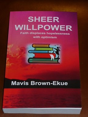 Sheer Willpower, Faith Displaces Hopelessness with Optimism pdf epub