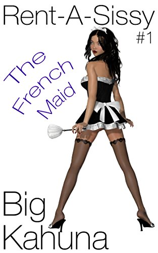 Rent-A-Sissy: The French Maid]()