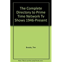 Complete Directory to Prime Time Network TV Shows 1946-Present