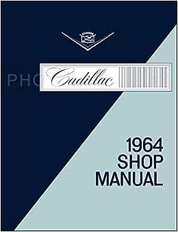 1964 Cadillac Shop Repair Manual 64 Deville Eldorado ... on 2000 cadillac eldorado electrical diagrams, cadillac fuse box diagram, cadillac wiring parts, cadillac troubleshooting, cadillac manual transmission, cadillac deville starter wiring, 1963 cadillac vacuum diagrams, cadillac ac diagram,