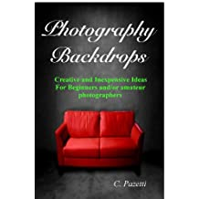 Photography Backdrops - Creative and Inexpensive Ideas For Beginners and / or amateur  photographers