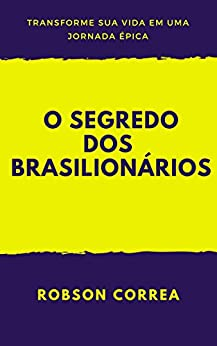 O Segredo dos Brasilionários por [Correa, Robson]