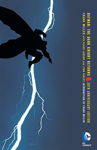 Batman: The Dark Knight Returns 30th Anniversary Edition]()