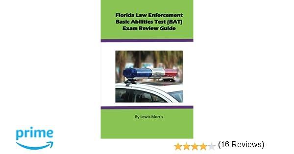 Florida Law Enforcement Basic Abilities Test (BAT) Exam Review ...