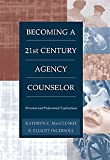 img - for Becoming a Twenty-First Century Agency Counselor: Personal and Professional Explorations book / textbook / text book