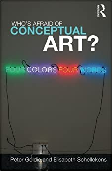 Who's Afraid of Conceptual Art? by Peter Goldie (2009-11-14)