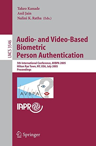 Audio- and Video-Based Biometric Person Authentication: 5th International Conference, AVBPA 2005, Hilton Rye Town, NY, USA, July 20-22, 2005, Proceedings (Lecture Notes in Computer Science) by Springer