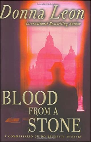 Blood From A Stone Commissario Guido Brunetti Mystery Donna Leon 9780871138873 Amazon Books