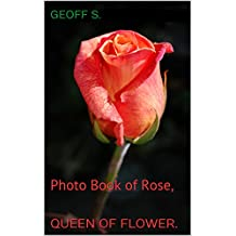 Queen of Flower.:   Photo Book of Rose,