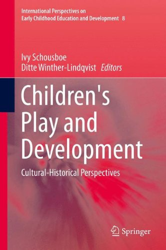 Children's Play and Development: Cultural-Historical Perspectives (International Perspectives on Early Childhood Educati