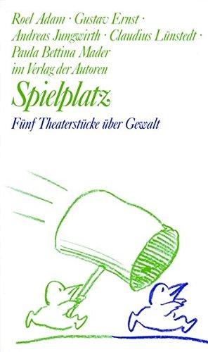 Spielplatz / Spielplatz 17: Fünf Theaterstücke über Gewalt (Theaterbibliothek)